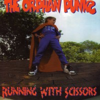 Purchase The Orphan Punks - Running with Scissors
