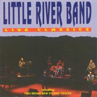 Purchase Little River Band - Live Classics (European Version - 2 Studio Tracks)