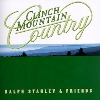 Purchase Ralph Stanley & Friends - Clinch Mountain Country