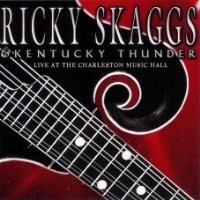 Purchase Ricky Skaggs - Live At The Charleston Music Hall