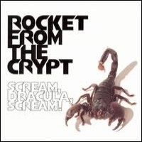 Purchase Rocket From The Crypt - Scream, Dracula, Scream!