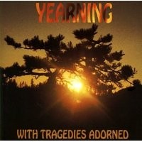 Purchase Yearning - With Tragedies Adorned
