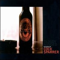 Purchase Cock Sparrer - Bloody Minded: The Best of Cock Sparrer