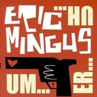 Purchase Eric Mingus - Um...Er...Uh