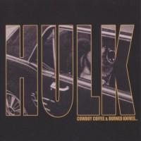 Purchase Hülk - Cowboy Coffee & Burned Knives