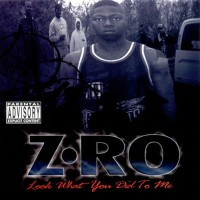 Purchase Z-Ro - Look What You Did To Me