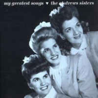 Purchase The Andrews Sisters - My Greatest Songs