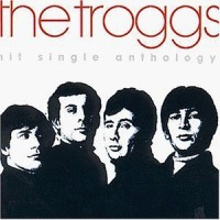 Purchase The Troggs - Hit Single Anthology