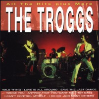 Purchase The Troggs - All The Hits Plus More