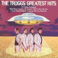 Purchase The Troggs - Greatest Hits
