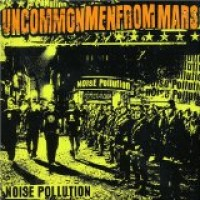 Purchase UNCOMMONMENFROMMARS - Noise Pollution