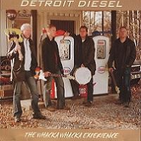 Purchase Detroit Diesel - The Whacka Whacka Experience