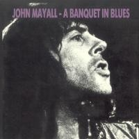 Purchase John Mayall - A Banquet In Blues