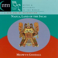 Purchase Medwyn Goodall - Nazca, Land Of The Incas