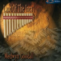 Purchase Medwyn Goodall - Land of the Inca