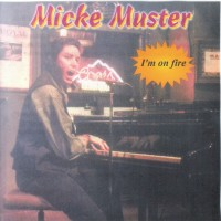 Purchase Micke Muster - I'm On Fire