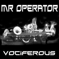 Purchase Mr Operator - Vociferous