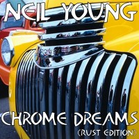 Purchase Neil Young - Chrome Dreams (Vinyl)