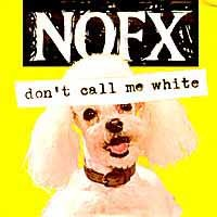 Purchase NOFX - Don't call me whit e