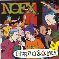 Purchase NOFX - I Heard They Suck Live