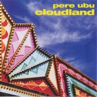 Purchase Pere Ubu - Cloudland