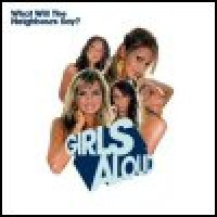 Purchase Girls Aloud - What Will The Neighbours Say?