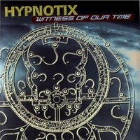 Purchase Hypnotix - Witness of Our Time