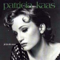 Purchase Kaas Patricia - 1993 Je Te Dis Vous