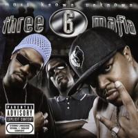 Purchase Three 6 Mafia - Most Known Unknown