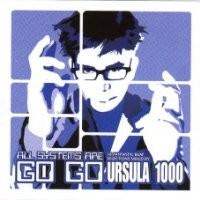 Purchase Ursula 1000 - All Systems Are Go Go