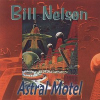 Purchase Bill Nelson - Astral Motel
