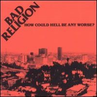 Purchase Bad Religion - How Could Hell Be Any Worse?