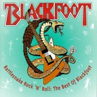 Purchase Blackfoot - Rattlesnake Rock 'N' Roll- The Best Of