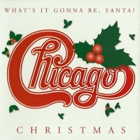 Purchase Chicago - Chicago Christmas: What's It Gonna Be, Santa?
