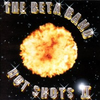 Purchase The Beta Band - Hot Shots II