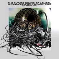Purchase Future Sound Of London - Teachings From The Electronic