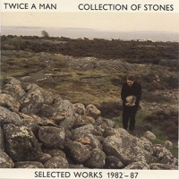 Purchase Twice A Man - Collection Of Stones - Selected Works 1982 - 1987