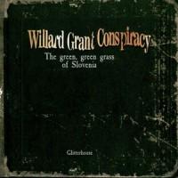 Purchase Willard Grant Conspiracy - The Green, Green Grass of Slovenia