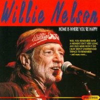 Purchase Willie Nelson - Home Is Where You're Happy