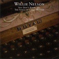 Purchase Willie Nelson - You Don't Know Me: The Songs Of Cindy Walker
