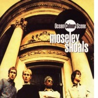 Purchase Ocean Colour Scene - Moseley Shoals