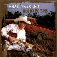Purchase Brad Paisley - Mud On The Tires