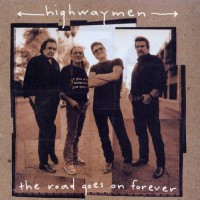 Purchase Highwaymen - The Road Goes On Forever