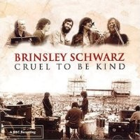 Purchase Brinsley Schwarz - Cruel To Be Kind