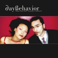 Purchase DayBehavior - Have You Ever Touched A Dream? CD1