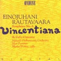 "Purchase Einojuhani Rautavaara - Symphony No 6 ""Vincentiana"", Cello Concerto"