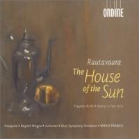 Purchase Einojuhani Rautavaara - The House of the Sun CD1