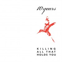 Purchase 10 Years - Killing All That Holds You