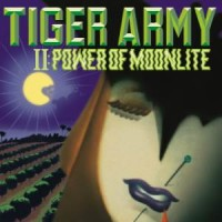 Purchase Tiger Army - II: Power Of Moonlite