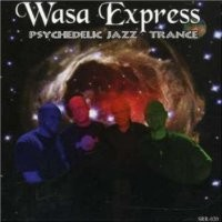 Purchase Wasa Express - Psychedelic Jazz Trance